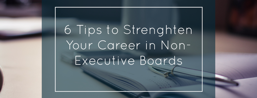 6 tips to strenghten your career in non-executive boards
